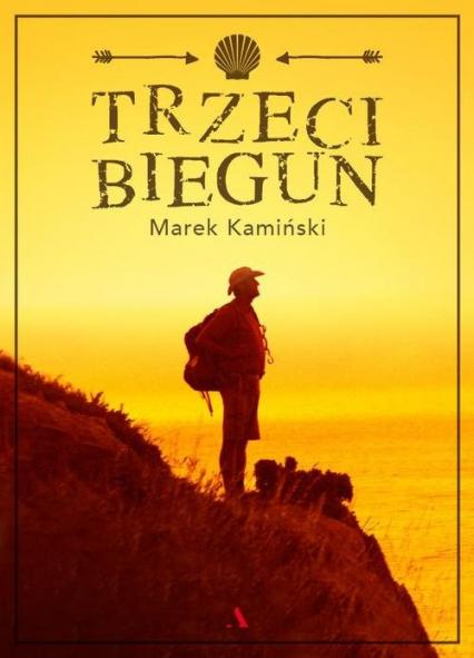 Trzeci biegun - Marek Kamiński | okładka