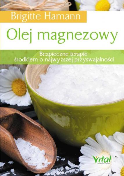 Olej magnezowy Bezpieczne terapie środkiem o najwyższej przyswajalności - Brigitte Hamann | okładka