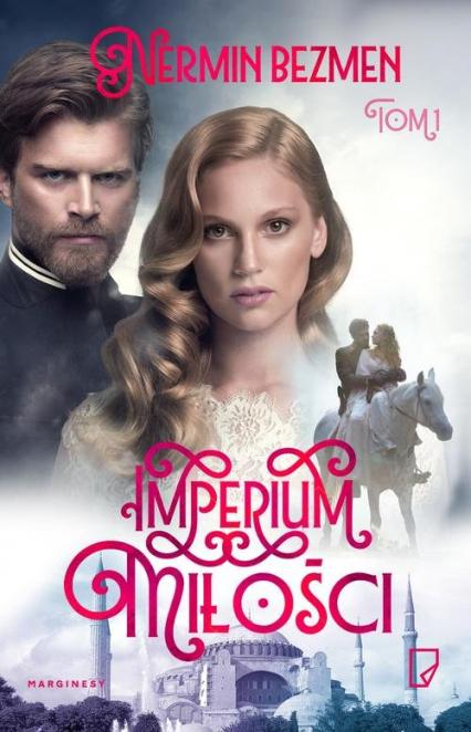 Imperium miłości Tom 1 - Nermin Bezmen | okładka