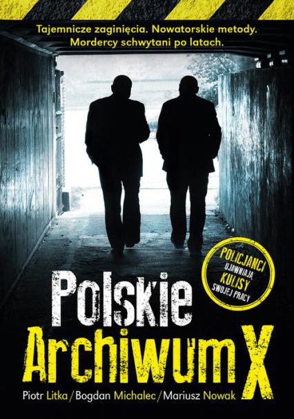 Polskie archiwum X Śledztwa po latach - Litka Piotr, Michalec Bogdan, Nowak Mariusz   okładka
