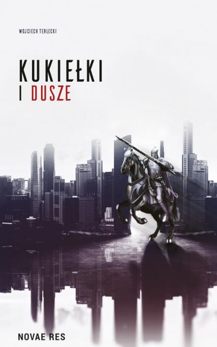 Kukiełki i dusze - Wojciech Terlecki | okładka