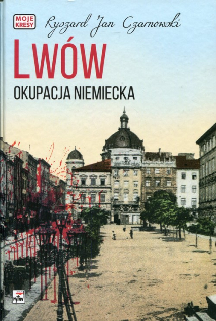 Lwów Okupacja niemiecka - Czarnowski Ryszard Jan   okładka