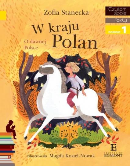 W kraju Polan O dawnej Polsce - Zofia Stanecka | okładka