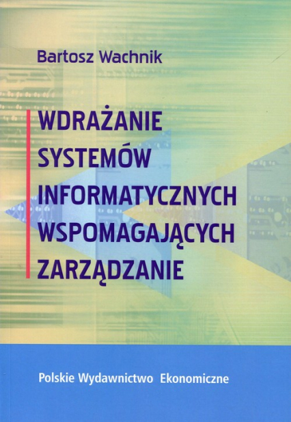Wdrażanie systemów informatycznych wspomagajacych zarządzanie - Bartosz Wachnik   okładka