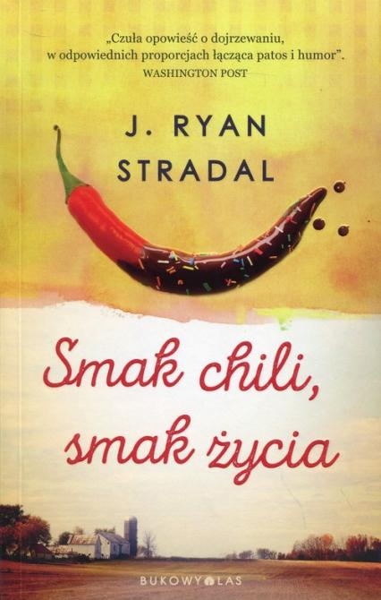 Smak chili, smak życia - Stradal J. Ryan | okładka