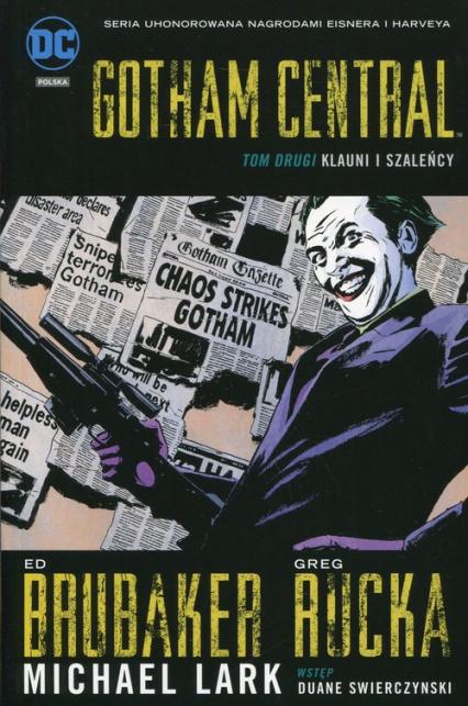 Gotham Central Tom 2 Klauni i szaleńcy - Ed Brubaker | okładka