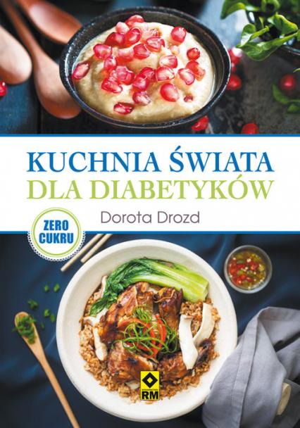 Kuchnia świata dla diabetyków - Dorota Drozd | okładka