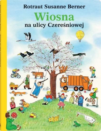 Wiosna na ulicy Czereśniowej - Berner Rotraut Susanne | okładka