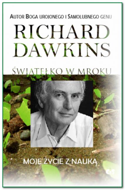 Światełko w mroku Moje życie z nauką - Richard Dawkins   okładka