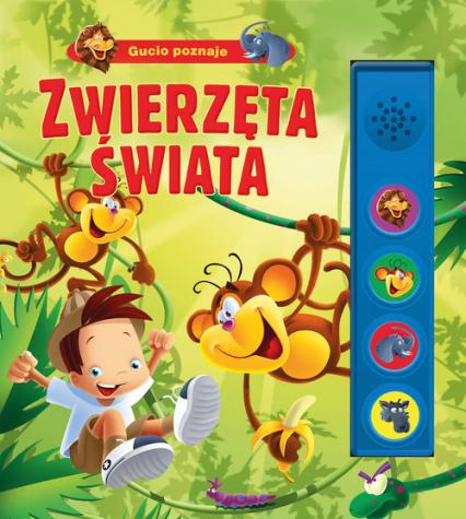 Gucio poznaje zwierzęta świata - Urszula Kozłowska | okładka