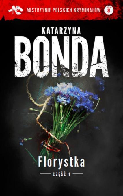 Florystka Część 1 - Katarzyna Bonda | okładka