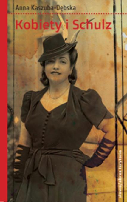 Kobiety i Schulz - Anna Kaszuba-Dębska | okładka