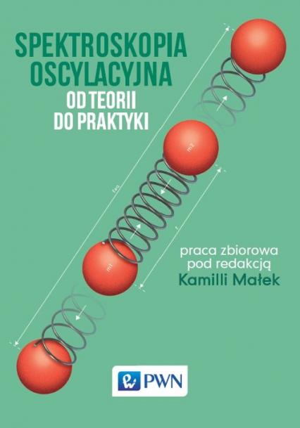 Spektroskopia oscylacyjna Od teorii do praktyki - zbiorowa Praca | okładka