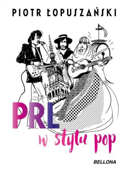 PRL w stylu pop - Piotr Łopuszański | okładka