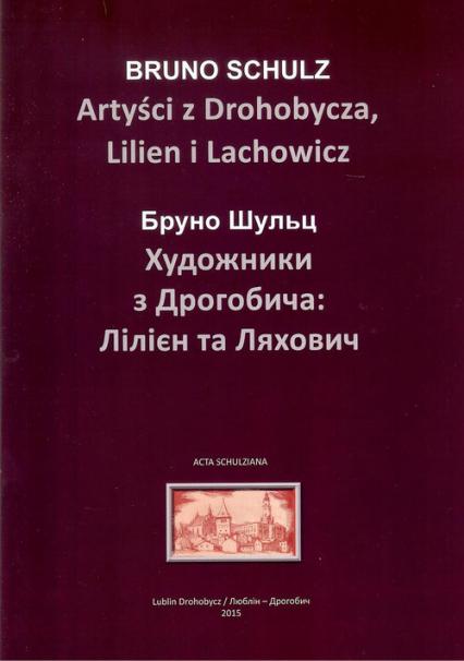 Artyści z Drohobycza Lilien i Lachowicz/Warsztaty kultury - Bruno Schulz | okładka