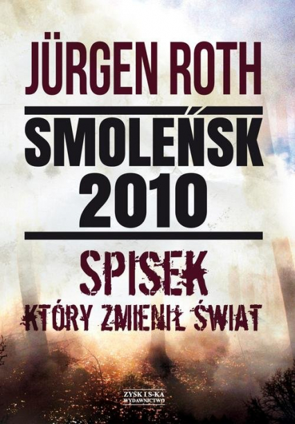 Smoleńsk 2010 Spisek który zmienił świat - Jurgen Roth | okładka