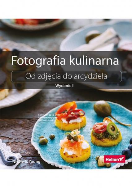 Fotografia kulinarna Od zdjęcia do arcydzieła - Young Nicole S. | okładka