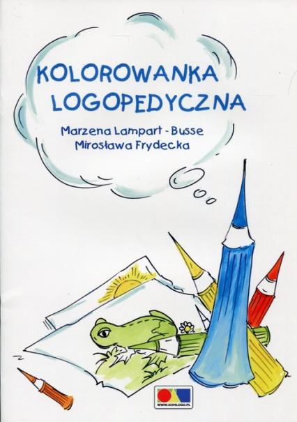 Kolorowanka logopedyczna - Lampart-Busse Marzena, Frydecka Mirosława   okładka