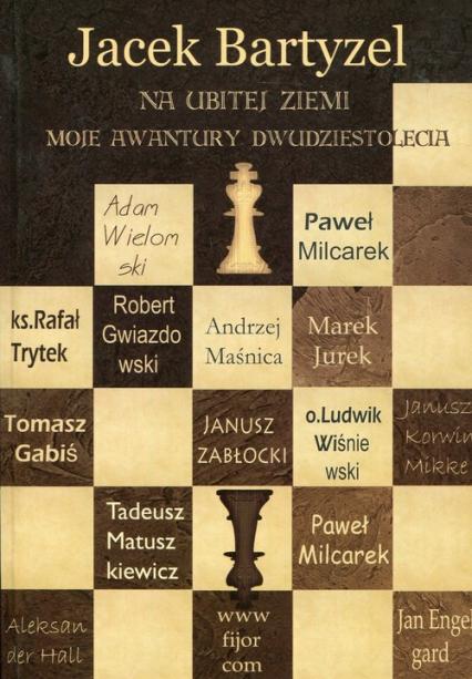 Na ubitej ziemi Moje awantury dwudziestolecia - Jacek Bartyzel | okładka