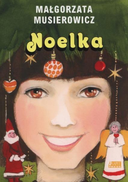 Noelka - Małgorzata Musierowicz | okładka