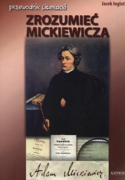 Zrozumieć Mickiewicza