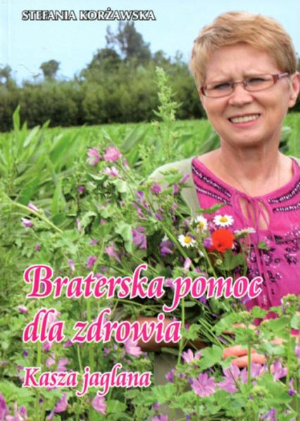 Braterska pomoc dla zdrowia - Stefania Korżawska   okładka