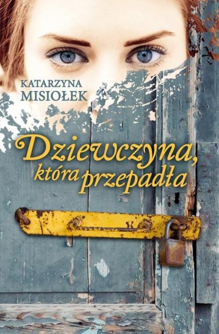 Dziewczyna, która przepadła - Katarzyna Misiołek | okładka