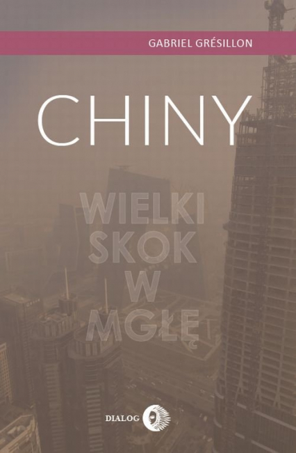 Chiny Wielki Skok w mgłę - Gabriel Grésillon | okładka