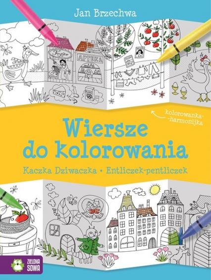 Wiersze do kolorowania Kaczka Dziwaczka Entliczek-pentliczek - Jan Brzechwa | okładka
