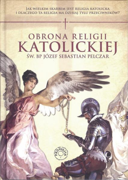 Obrona religii katolickiej - Pelczar Sebastian Józef | okładka