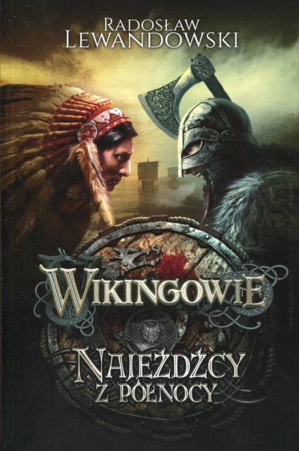 Wikingowie 2 Najeźdźcy z Północy - Radosław Lewandowski | okładka