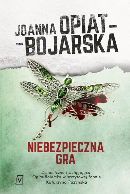 Niebezpieczna gra - Joanna Opiat-Bojarska | okładka