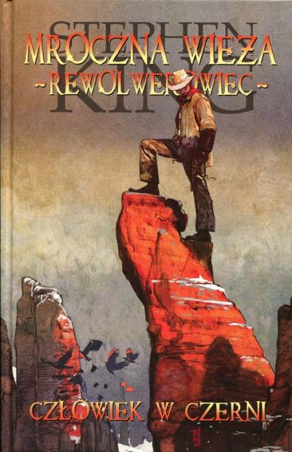 Mroczna wieża Rewolwerowiec 10 Człowiek w czerni - Stephen King | okładka