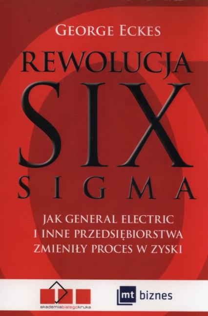 Rewolucja Six Sigma - George Eckes | okładka