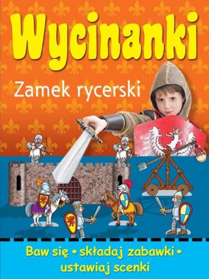 Wycinanki Zamek rycerski - Wojciech Górski   okładka