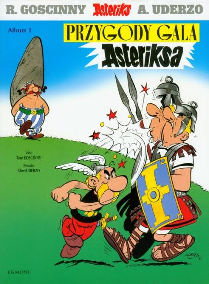Asteriks 1 Przygody Gala Asteriksa - Goscinny Rene, Uderzo Albert | okładka