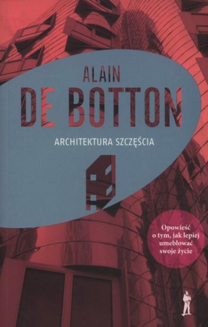 Architektura szczęścia - De Botton Alain | okładka
