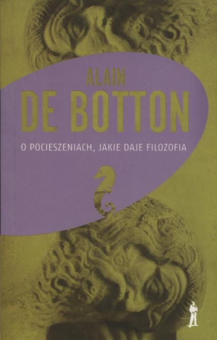 O pocieszeniach, jakie daje filozofia - Alain Botton | okładka