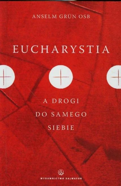 Eucharystia a drogi do samego siebie