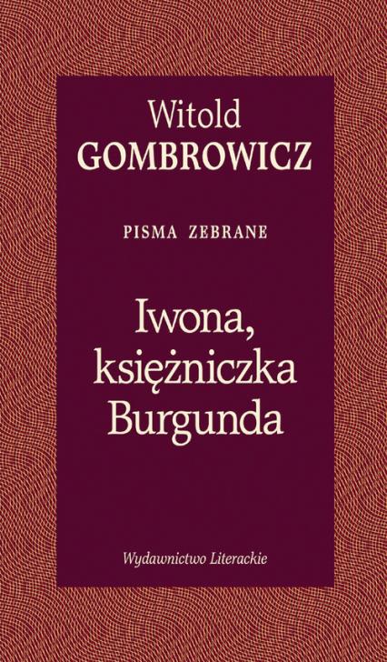 Iwona księżniczka Burgunda - Witold Gombrowicz   okładka