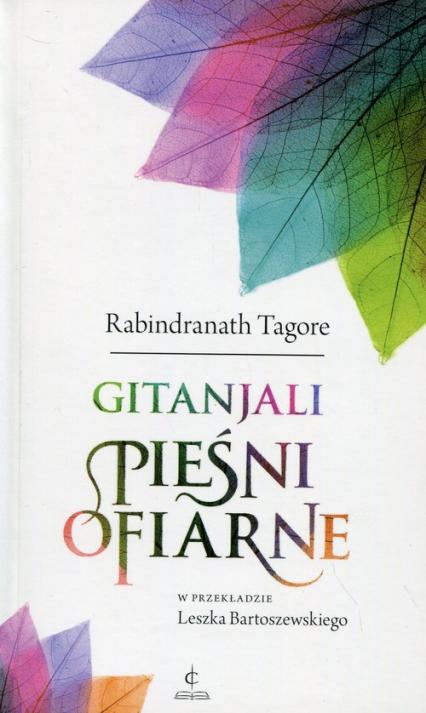 Gintanjali Pieśni ofiarne - Tagore Rabindranath | okładka