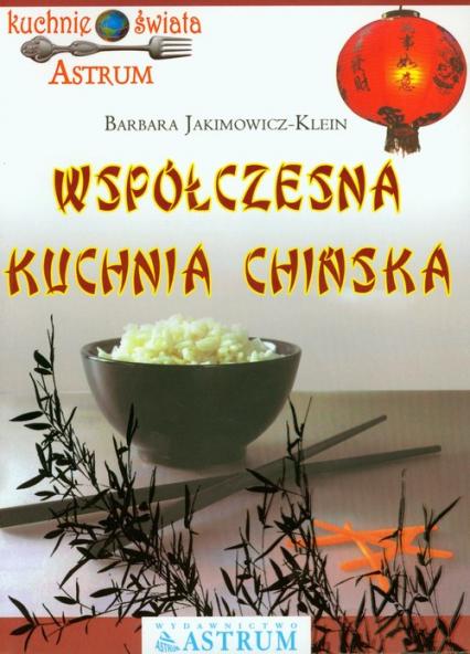 Współczesna kuchnia chińska - Barbara Jakimowicz-Klein | okładka