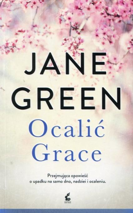 Ocalić Grace - Jane Green | okładka