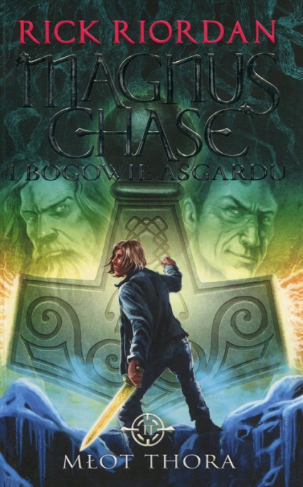 Magnus Chase i bogowie Asgardu Tom 2 Młot Thora - Rick Riordan   okładka
