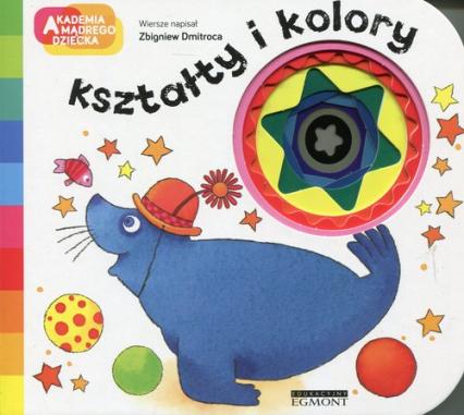 Akademia mądrego dziecka Kształty i kolory - Zbigniew Dmitroca | okładka