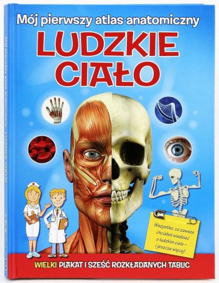 Mój pierwszy atlas anatomiczny Ludzkie ciało -    okładka