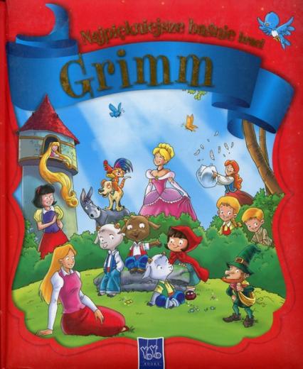 Najpiękniejsze baśnie braci Grimm - Grimm Wilhelm Karl, Grimm Jacob   okładka