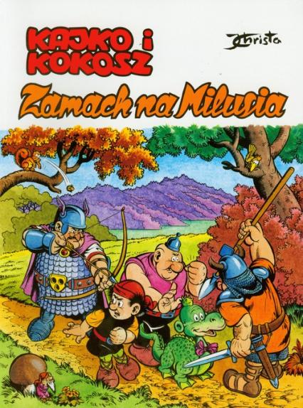 Kajko i Kokosz Zamach na Milusia - Janusz Christa | okładka