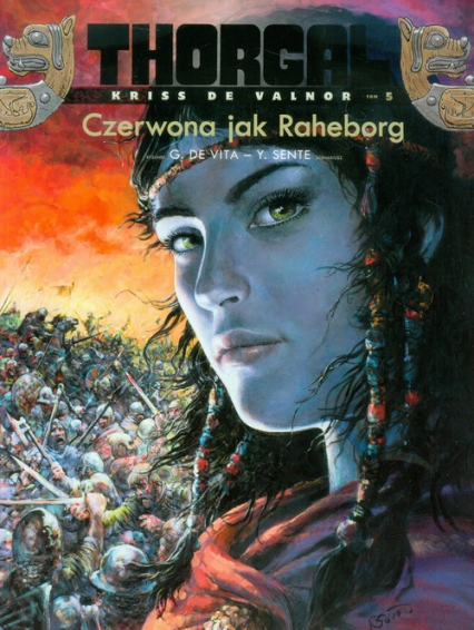 Thorgal Kriss de Valnor Czerwona jak Raheborg Tom 5 - Sente Yves, De Vita Giulio | okładka