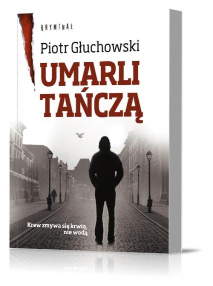 Umarli Tańczą - Piotr Głuchowski | okładka